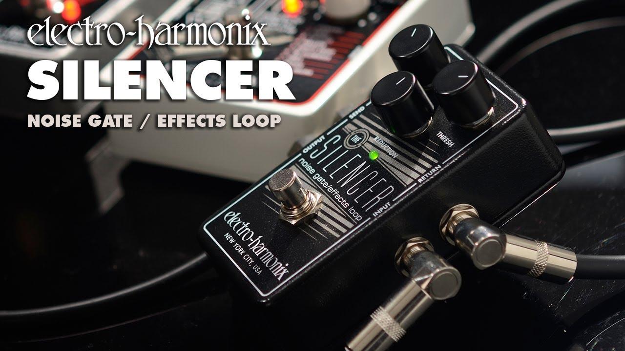 The Electro Harmonix Silencer Youtube
