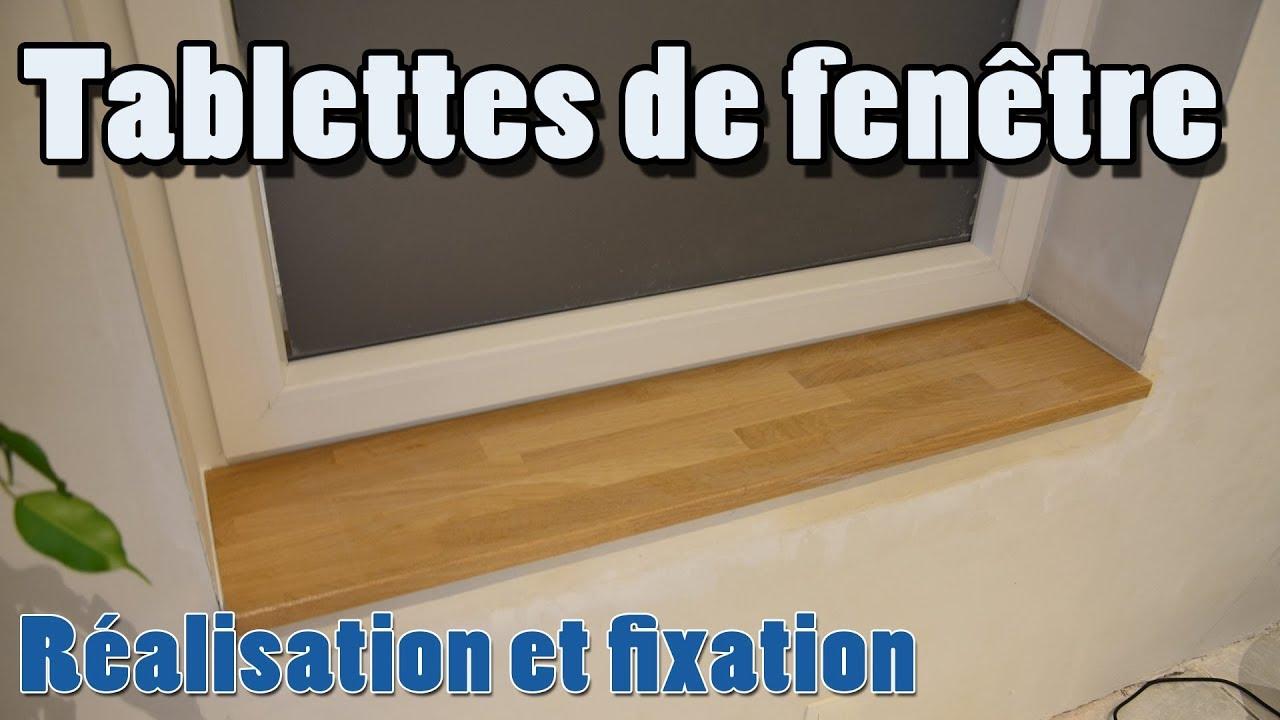 Tablette De Fenetre Mise En Oeuvre Fixation Et Finitions Youtube