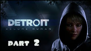 DETROIT BECOME HUMAN #2