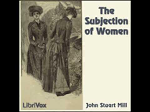 THE SUBJECTION OF WOMEN by John Stuart Mill FULL AUDIOBOOK | Best Audiobooks