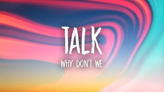 Why Don't We - Talk (Lyrics)
