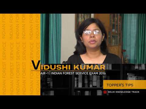 How to crack Indian Forest Service Exam | By AIR-1 (2016) Vidushi Kumar