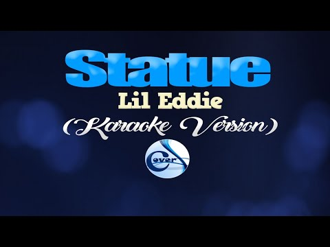 STATUE - Lil Eddie (KARAOKE VERSION)