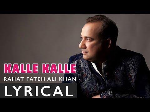 Kalle Kalle Rehan (Lyrical) | Rahat Fateh Ali Khan & Sanna Zulfkar | Latest Punjabi Songs 2019
