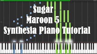 """Sugar"" - Maroon 5 (Synthesia Piano Tutorial) [w/ Free MIDI + Sheets DL]"
