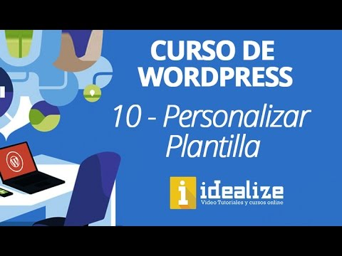 10 - Curso de Wordpress - personalizar o customizar plantilla de ...