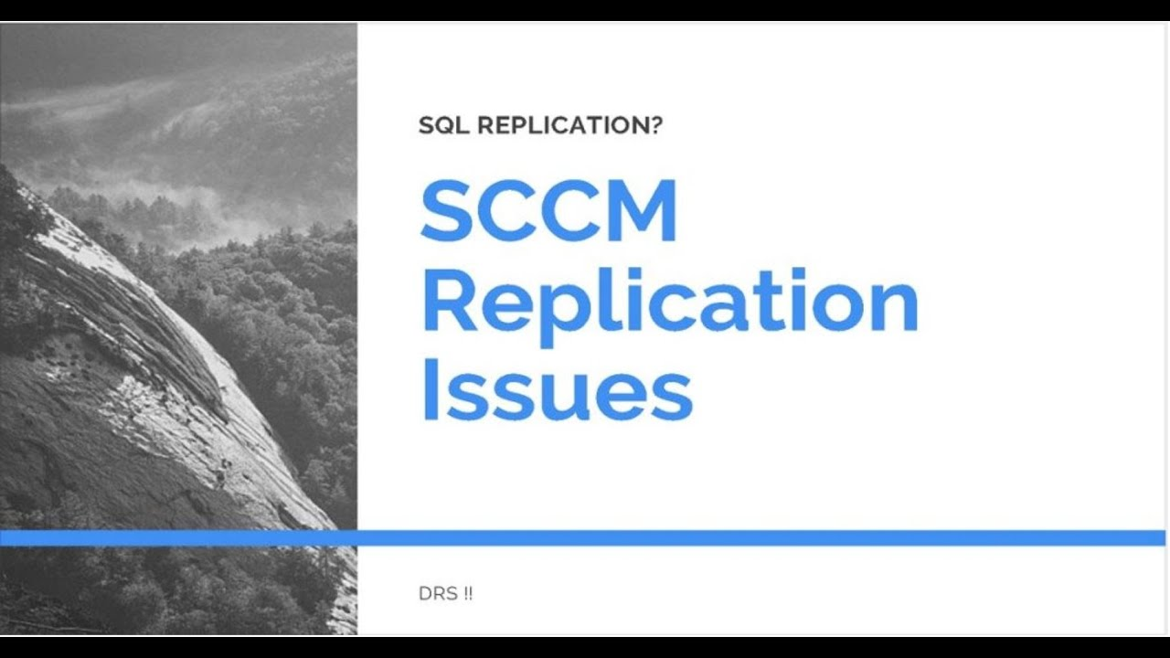 SCCM Replication Issue - SQL Based Issues - How To Manage