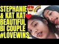 Steph & Kat Famous Bi Couple #LoveWins 🌈