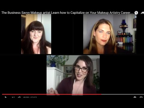 The Business Savvy Makeup Artist - Learn how to Capitalize on Your Makeup Artistry Career PART 4