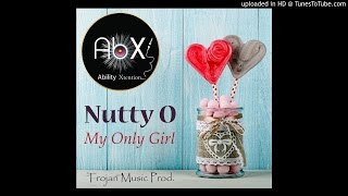 Nutty O - My Only Girl