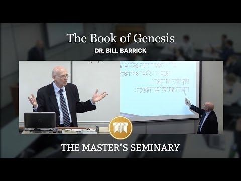 Lecture 04: The Book of Genesis - Dr. Bill Barrick