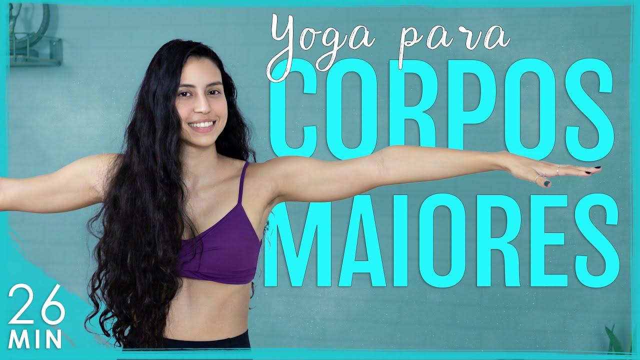 Yoga Pra Corpos Maiores (Peito, Braços, Barriga ou Pernas Grandes): Mais FLEXIBILIDADE e FORÇA