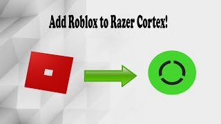 How to Add Roblox to Razer Cortex's Library!