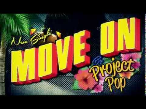 PROJECT POP - MOVE ON (OFFICIAL MUSIC VIDEO)