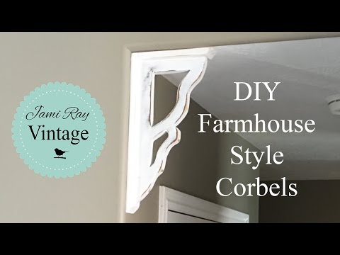 DIY Farmhouse Style Corbels