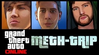 Grand Theft Auto 5 Online - METH-TRIP