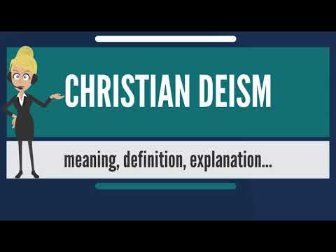 What is CHRISTIAN DEISM? What does CHRISTIAN DEISM mean? CHRISTIAN DEISM meaning & explanation