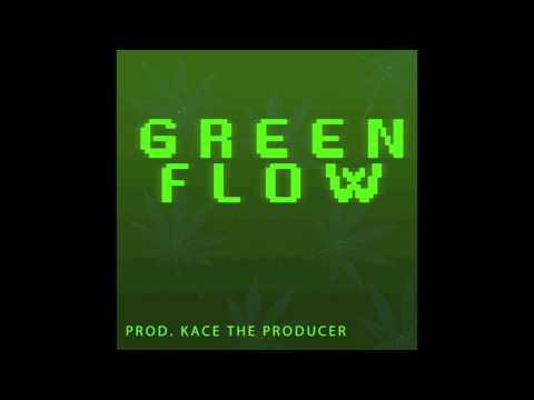 Green Flow (W/Hook) 4/20 KaCe The Producer...