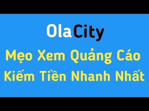 Ola City   Mẹo xem quảng cáo kiếm tiền nhanh nhất