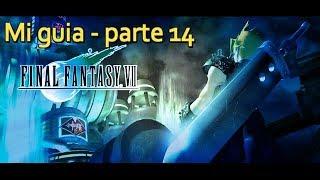 Mi guia de Final Fantasy VII parte 14 (PS4)