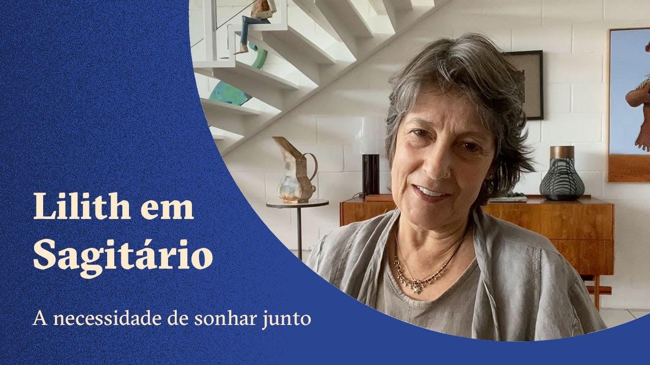 Lilith em Sagitário - A necessidade de sonhar junto - Claudia Lisboa