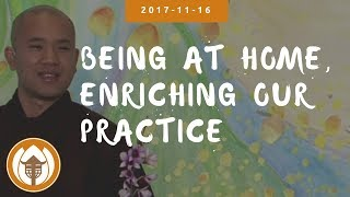Being At Home, Enriching Our Practice - Br Pháp Hữu | 2017.11.16