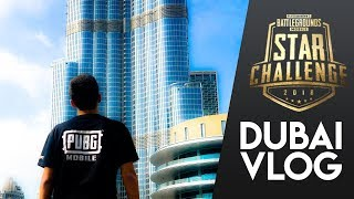 PUBG MOBILE STAR CHALLENGE GLOBAL FINAL IN DUBAI!! | DUBAI VLOG