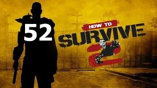 Прохождение How To Survive 2 - Часть 52: Ужас над городом