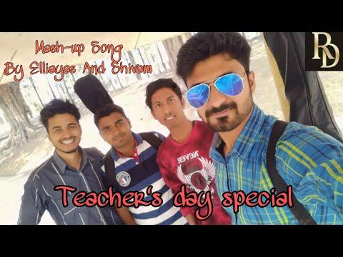 Mashup Song   Teachers Day Special   Elliyas Pasha   Shivam Makwan