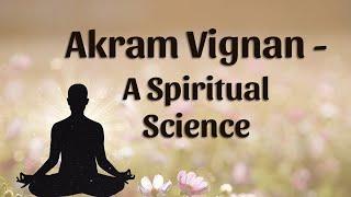 Akram Vignan - A Spiritual Science