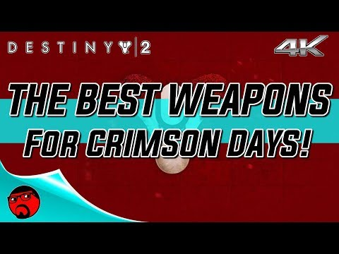 Destiny 2 - The BEST Weapons For Crimson Days! [4K]
