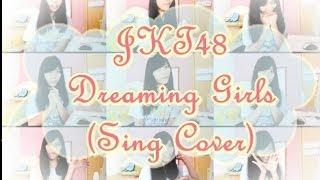 JKT48 - Dreamin' Girls (Sing Cover)
