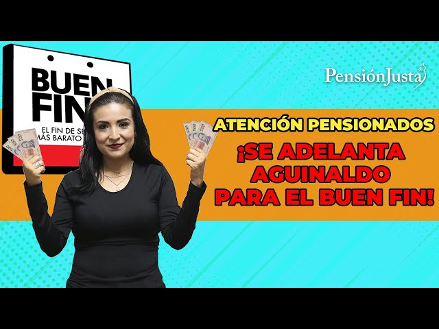 Atención pensionados ¡Se adelanta aguinaldo para el Buen Fin! - ¿Cuándo?