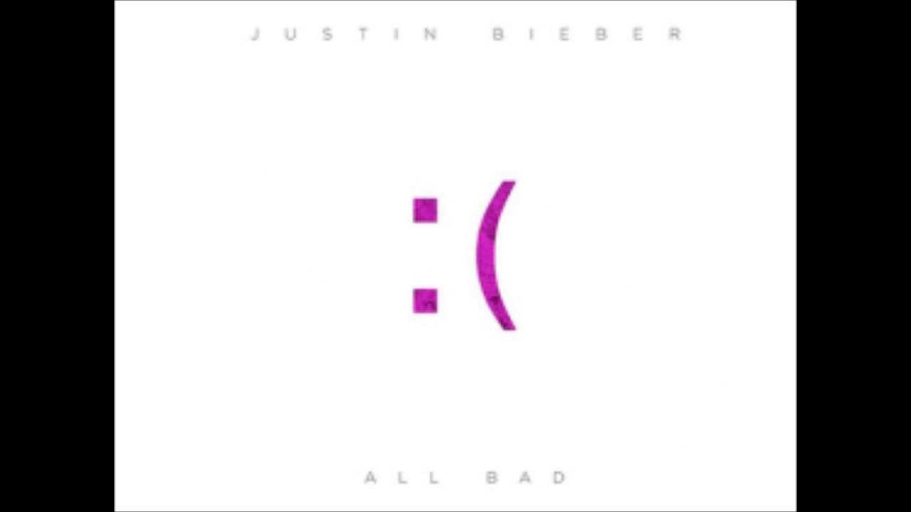 All Bad - Justin Bieber (Lyrics)