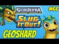 Slugterra Slug it Out! #66 Geoshard | Crystalizer Slug !