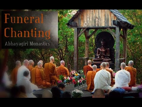 Funeral Chanting - Theravada Buddhism - Pali - Abhayagiri Monastics (+ chanting text)