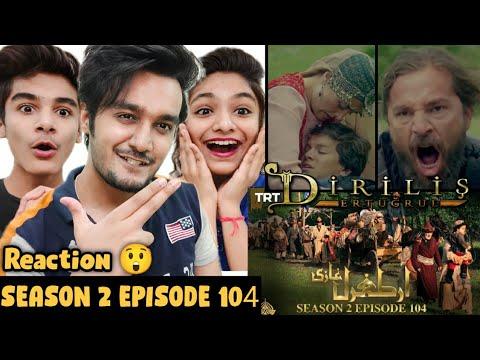 Download Ertugrul Ghazi Urdu Season 2 Episode 104 Reaction   Ertugrul Reaction   Diriliş Ertuğrul 104. Bölüm