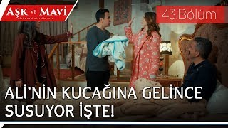 Aşk ve Mavi 43.Bölüm - Demirhan bebek, Ali ve Cemal'e emanet!
