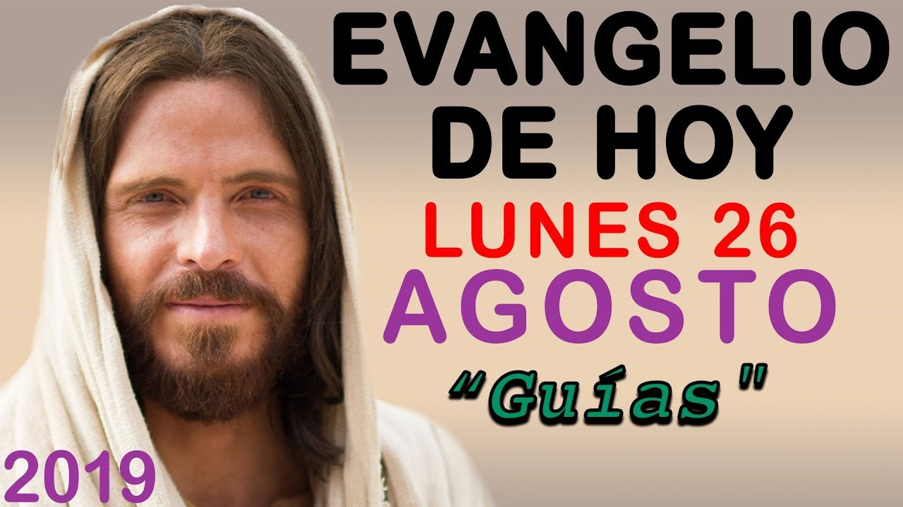 Evangelio De Hoy Lunes 26 De Agosto De 2019 Reflexión Red Catolica