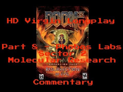 Download Doom 3: RoE Virgin Longplay HD 60FPS - Part 8: Phobos Labs Sector 2: Molecular Research (Commentary)