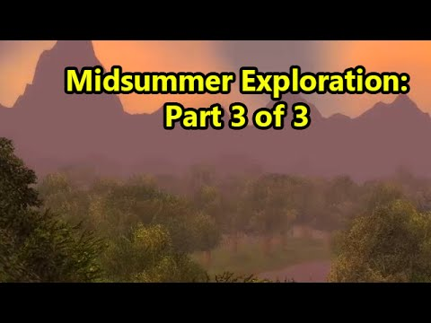 Mid Summer Fire-Exploration Adventure: Part 3 of 3 (Eastern Kingdoms)