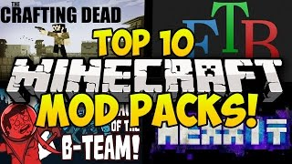 TOP 10 BEST MINECRAFT MODPACKS! (Minecraft Mods, Minecraft Top 10 Mod Packs, Minecraft Modded)