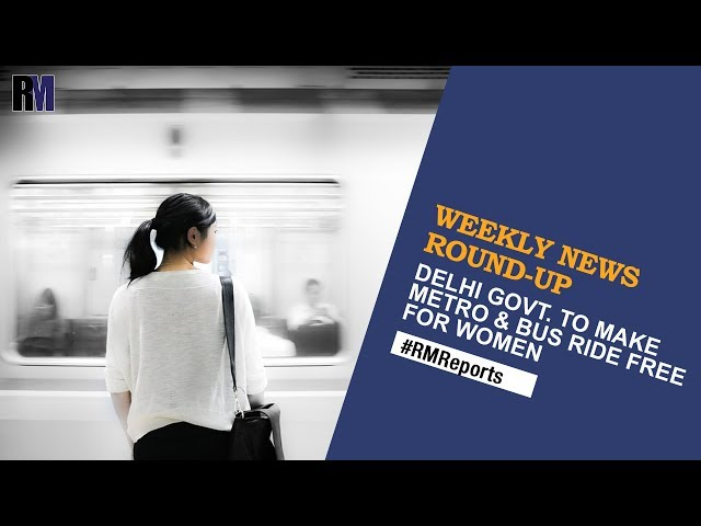 Delhi Govt. to make Metro & bus ride free for women | Weekly News Roundup | RealtyMyths