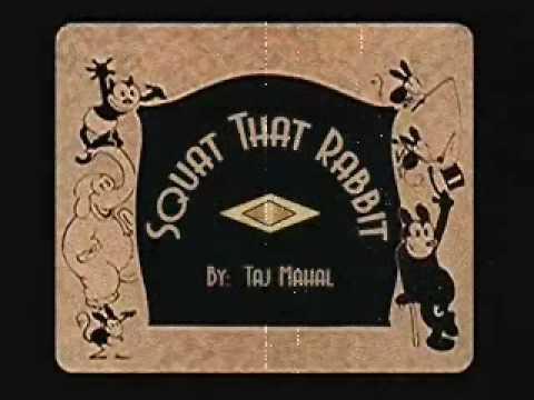 Squat That Rabbit - Taj Mahal