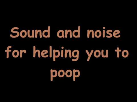 Sound and noise for helping you to poop