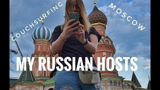My Russian Hosts - Couchsurfing in Moscow - Vlog1