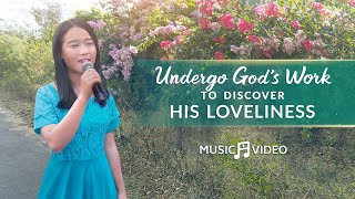 "2021 English Christian Song | ""Undergo God's Work to Discover His Loveliness"""
