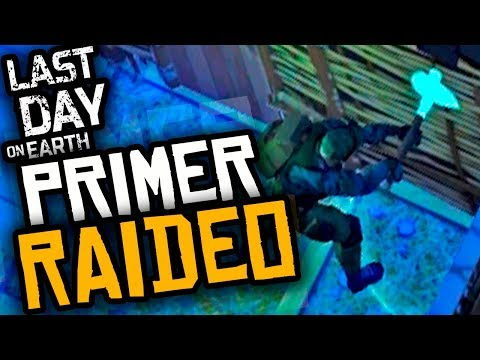 LAST DAY ON EARTH SURVIVAL - EL PRIMER RAIDEO - GAMEPLAY ESPAÑOL