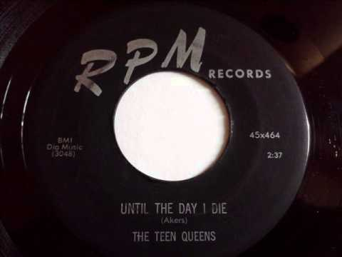 TEEN QUEENS - UNTIL THE DAY I DIE - RPM 464