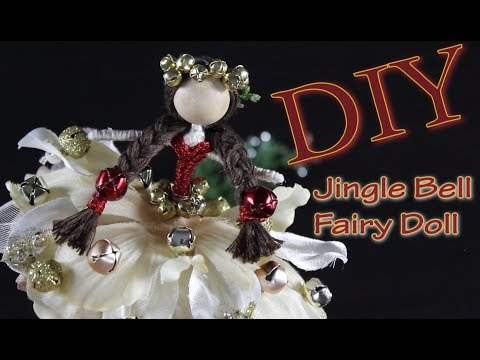 Jingle Bell Fairy Doll   How To Make A Doll